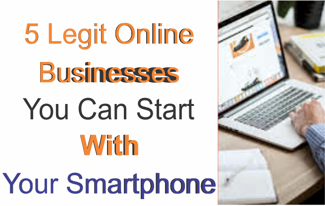 Legit businesses to start with your smartphone